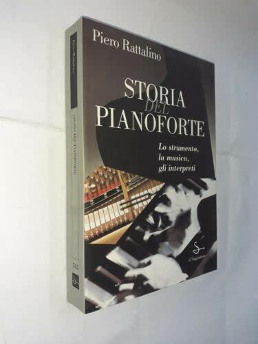 9788842803294: Storia del pianoforte: Lo strumento, la musica, gli interpreti (La cultura. Saggi) (Italian Edition)