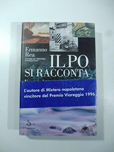 9788842803973: Il Po si racconta: Uomini, donne, paesi, città di una Padania sconosciuta (Nuovi saggi) (Italian Edition)