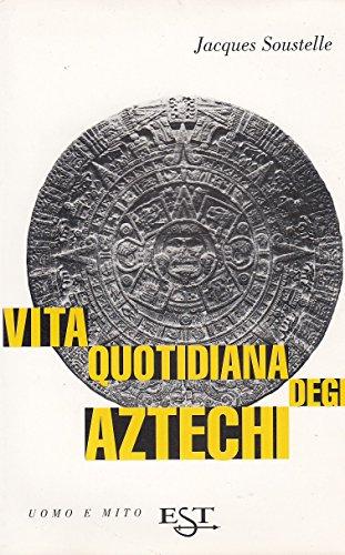 9788842804154: Vita quotidiana degli aztechi