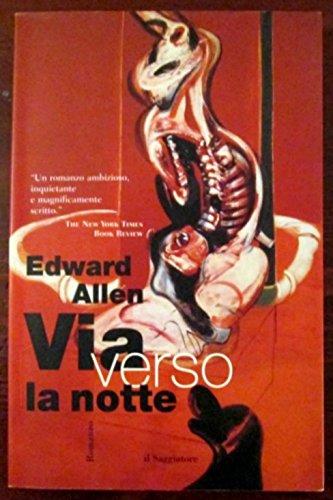 Via verso la notte (Scritture): Edward Allen