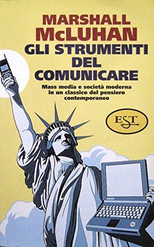 mcluhan gli strumenti del comunicare  9788842808190: Gli strumenti del comunicare - AbeBooks - Marshall ...