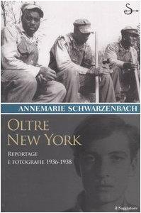 9788842809821: Oltre New York. Reportage e fotografie 1936-1938