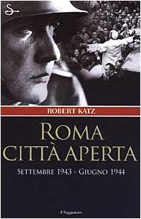 9788842811220: Roma Città Aperta. Settembre 1943-G
