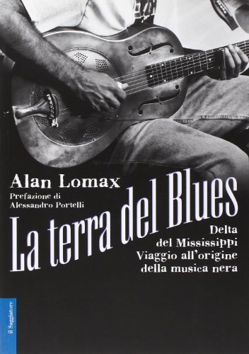 La terra del blues. Delta del Mississippi. Viaggio all'origine della musica nera. Con CD Audio (9788842811480) by [???]