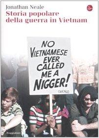Storia popolare della guerra in Vietnam: Jonathan Neale