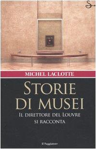 Storie di musei. Il direttore del Louvre si racconta (8842812315) by Michel Laclotte