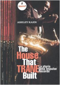 9788842813095: The house that Trane built. La storia della Impulse Records