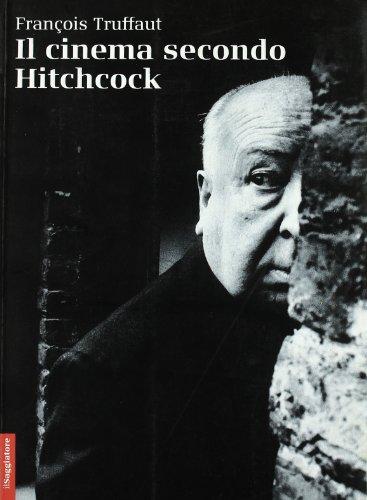 9788842813286: Il cinema secondo Hitchcock. Ediz. illustrata (Opere e libri)