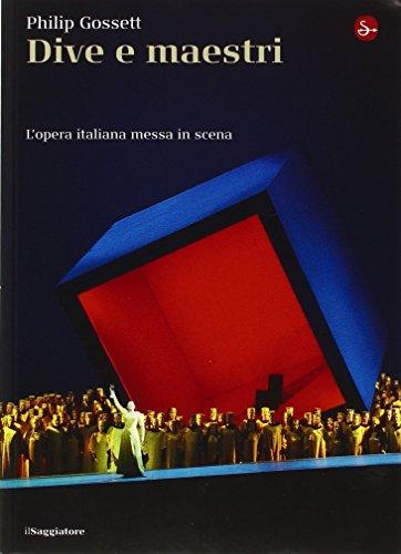 9788842814634: Dive e maestri. L'opera italiana messa in scena (La cultura)