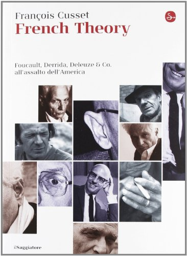 9788842815754: French Theory. Foucault, Derrida, Deleuze & Co. all'assalto dell'America (La cultura)