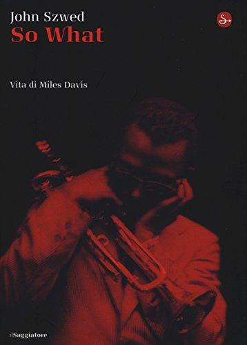 9788842816584: So what? Vita di Miles Davis