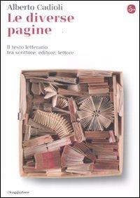 Le diverse pagine. Il testo letterario tra: Alberto Cadioli