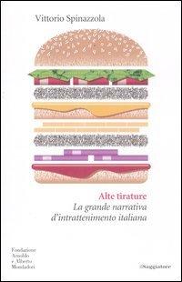 9788842818380: Alte tirature. La grande narrativa d'intrattenimento italiana