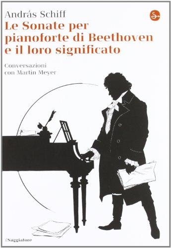 9788842818458: Le sonate per pianoforte di Beethoven e il loro significato (La cultura)