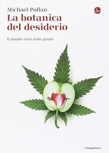 9788842820567: La botanica del desiderio. Il mondo visto dalle piante (La piccola cultura)