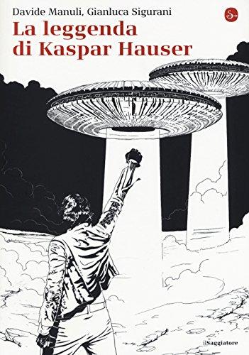 La leggenda di Kaspar Hauser: Davide Manuli; Gianluca