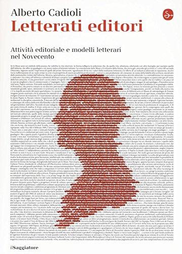 Letterati editori: Alberto Cadioli