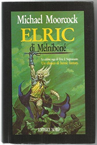 9788842908531: La saga di Elric di Melniboné (Grandi opere Nord)