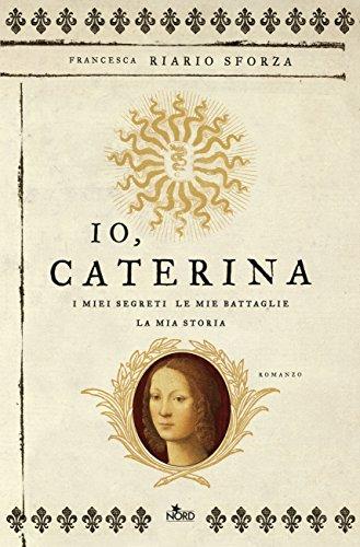 9788842927594: Io, Caterina. I miei segreti, le mie battaglie, la mia storia
