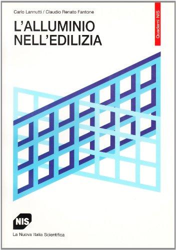 L'alluminio nell'edilizia.: Lannutti,Carlo. Fantone,Claudio Renato.