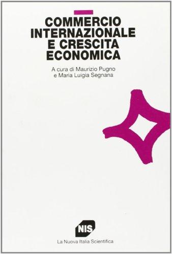 Commercio internazionale e crescita economica.: Pugno,Maurizio. Segnana,Maria Luigia. (a cura di).