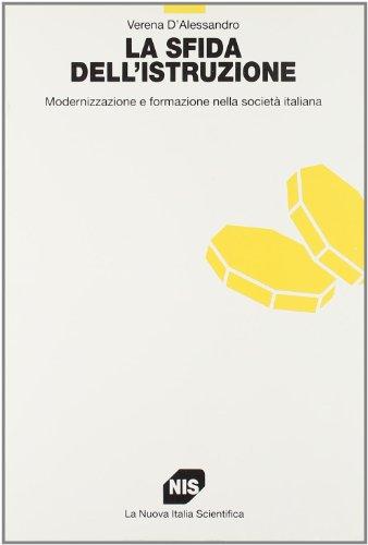 La sfida dell'istruzione. Modernizzazione e formazione nella società italiana.: ...