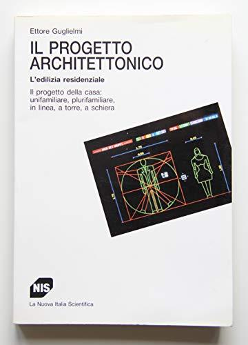 9788843007899: Il progetto architettonico. L'edilizia residenziale. Il progetto della casa: unifamiliare, plurifamiliare, in linea, a torre, a schiera (Supermanuali)