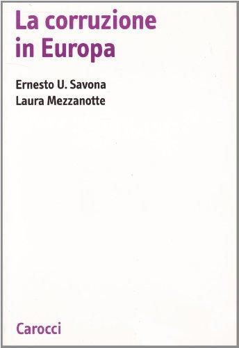 La Corruzione in Europa: Savona Ernesto U., Mezzanotte Laura