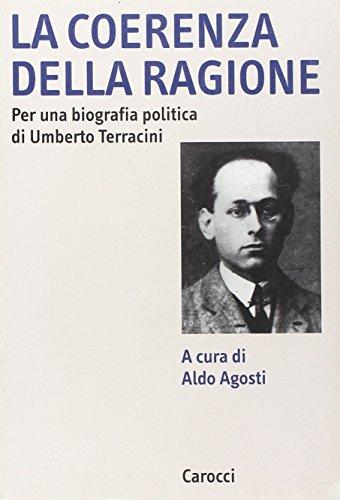 La coerenza della ragione. Per una biografia politica di Umberto Terracini.: --