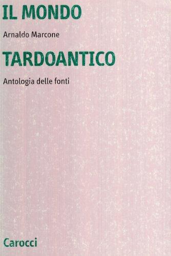 9788843012954: Il mondo tardoantico. Antologia delle fonti