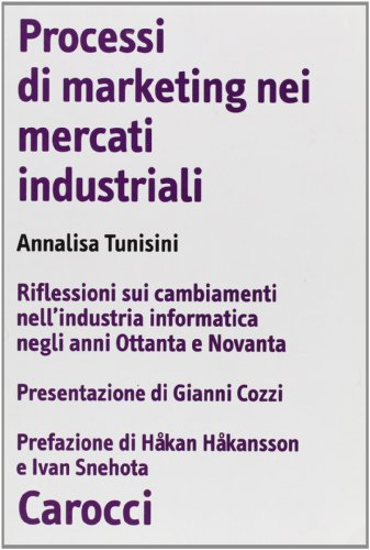 Processi di marketing nei mercati industriali.: Tunisini,Annalisa.