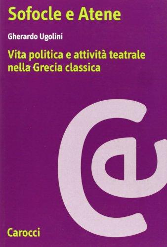 9788843014842: Sofocle e Atene. Vita politica e attività teatrale nella Grecia classica
