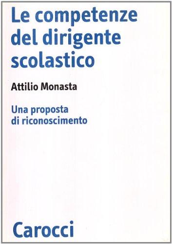 Le competenze del dirigente scolastico. Una proposta di riconoscimento.: Monasta,Attilio.