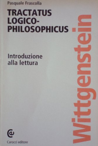 9788843016693: Il tractatus logico-philosophicus di Wittgenstein. Introduzione alla lettura (Seminario filosofico)
