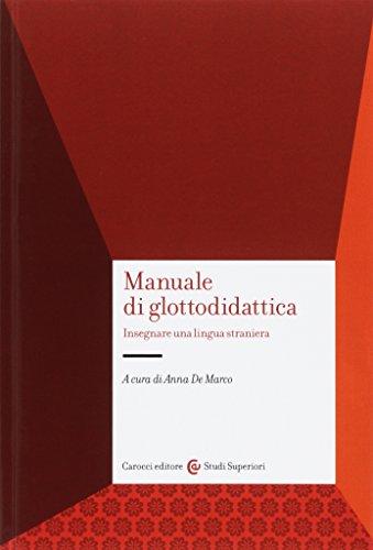 9788843017232: Manuale di glottodidattica. Insegnare una lingua straniera
