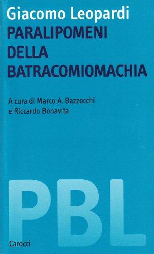 9788843018901: Giacomo Leopardi. Paralipomeni della batracomiomachia