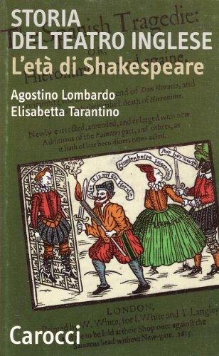 Storia del teatro inglese. L'età di Shakespeare: Elisabetta Tarantino; Agostino