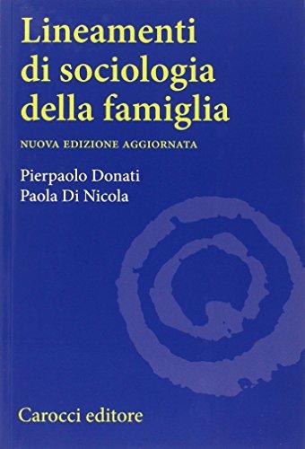 9788843022731: Lineamenti di sociologia della famiglia. Un approccio relazionale all'indagine sociologica
