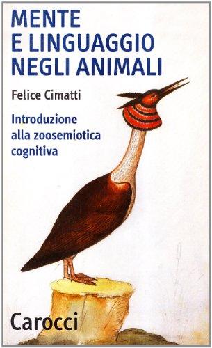9788843023431: Mente e linguaggio negli animali. Introduzione alla zoosemiotica cognitiva (Quality paperbacks)