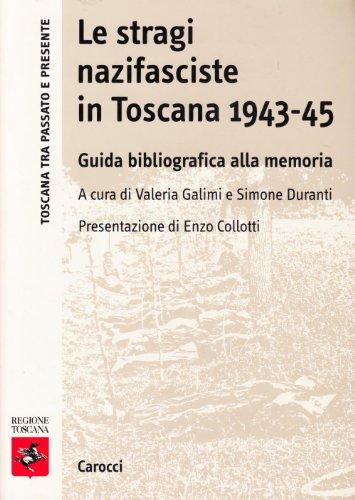 9788843025251: Le stragi nazifasciste in Toscana 1943-1945. Guida bibliografica alla memoria