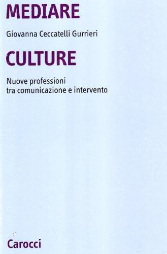 9788843025305: Mediare culture. Nuove professioni tra comunicazione e intervento