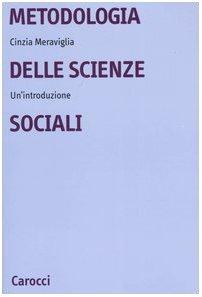 9788843027729: Metodologia delle scienze sociali. Un'introduzione