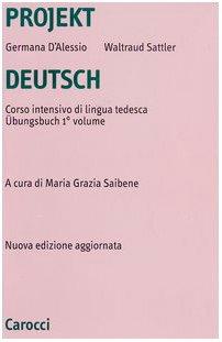 9788843027767: Projekt Deutsch. Corso intensivo di lingua tedesca. Übungsbuch vol. 1