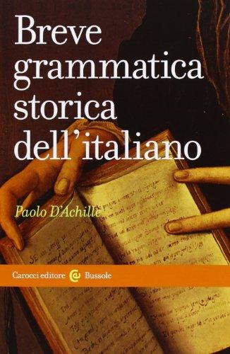 Breve grammatica storica dell'italiano (Le bussole): Paolo D'Achille