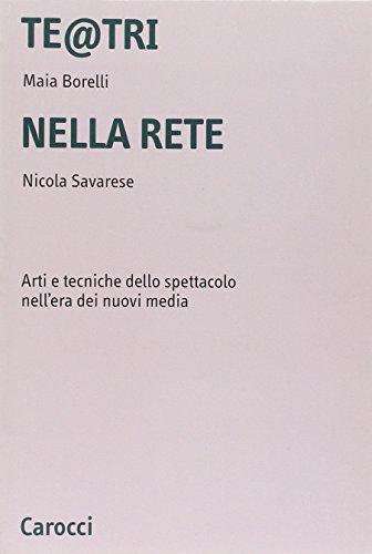 Te@tri nella rete. Arti e tecniche dello: Nicola Savarese Maia