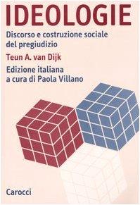 9788843030743: Ideologie. Discorso e costruzione sociale del pregiudizio