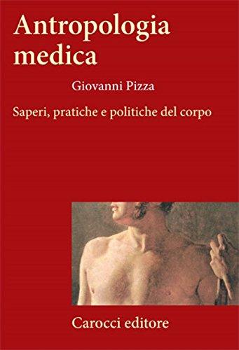 9788843032112: Antropologia medica. Saperi, pratiche e politiche del corpo