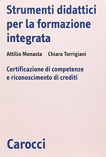 9788843032211: Strumenti didattici per la formazione integrata. Certificazione di competenze e riconoscimento di crediti