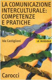 9788843033232: La comunicazione interculturale: competenze e pratiche