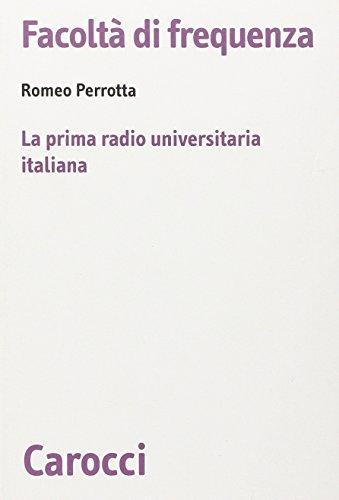 9788843033409: Facoltà di frequenza. La prima radio universitaria italiana